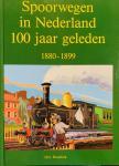 Hesselink, H.G. - Spoorwegen in Nederland 100 jaar geleden. 1880 - 1899.