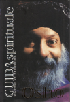 Bhagwan Shree Rajneesh (Osho) - Guida Spirituale; discourses on the Desiderata
