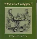 Elzing Ensing - Hoe was t vrogger / druk 1