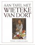Dort, Wieteke van (onder redactie van Jetje Neyhoff) - Aan tafel met Wieteke van Dort