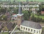 - Doarpsmienskip Mantgum 1960-2010 50 jaar geschiedenis over Lyts Kanaan