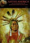 redactie Jeroen Vogtschmidt en Ricky Smeets - Native America Alles over het land, de cultuur en de geschiedenis van de Indianen van Noord Amerika