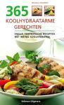 Graimes , Nicola . [ ISBN 9789059203051 ] 5020 - 365  Koolhydraatarme  Recepten . ( Snelle , fantastische recepten met weinig koolhydraten . ) Dit boek is een onmisbaar naslagwerk voor iedereen die graag wil afvallen of een gezond gewicht wil behouden door minder koolhydraten te eten. Als u ...