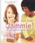 Clarke, Jane - Jammie! De voedingsbijbel voor het gehele gezin