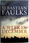 Faulks, Sebastian - A Week in December (ENGELSTALIG)