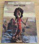 Nelson, Jimmy - Before They Pass Away [big hardcover edition]
