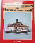 BOOT, W. J.J. - Van Stoomboot Schoonhoven tot Raderboot Kapitein Kok