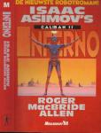 Asimov Isaac Asimov (1920-1992) werd als Isaak Judovitsj Ozimov geboren in het Russissche Petrovitsj, Vertaling Maarten Meeuwes - Caliban-Trilogie - 2 Inferno