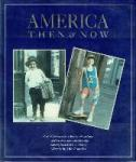 editor David Cohen, text: Susan Wells - America then & now Great old photographs of America's life and times and how those same scenes look today