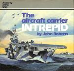 Roberts, John - The aircraft carrier Intrepid. Anatomy of the ship