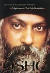 Osho (Bhagwan Shree Rajneesh) - Enlightenment: the only revolution / discourses on the great mystic Ashtavakra
