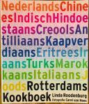 Roodenburg, Linda. (text)   Carel van Hees, (photography)  Irma Boom (book design) - Rotterdams Kookboek. Ingediënten, recepten en achtergronden van 13 culturen.