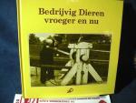 Aalbers, Henk, Jan van Baaijen - Bedrijvig Dieren vroeger en nu