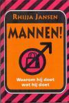 Jansen, Rhijja (ds1379) - Mannen! Waarom hij doet wat hij doet
