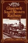 David L. Smith - Legends of the Glasgow and South Western Railway in the L.M.S.Days