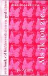Letterie, Martine - ALS IK JOU ZIE... / een boek vol liefdesverhalen en -gedichten