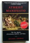 Onfray, Michel - Atheist Manifesto (The Case Against Christianity, Judaism, and Islam)