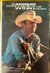 McDowell, Bart. - The American Cowboy In Life and Legend.