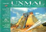 - Uxmal Kabah, Sayil, Labna The Mayas seen by scholars and explorer photographers