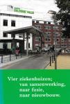 Urlings, Marie-José - Vier ziekenhuizen; van samenwerking, naar fusie, naar nieuwbouw, Ziekenhuis Gelderse Vallei