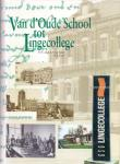 Smit E.J.Th.A.M.A.en Kers H.J. ( ds1223) - Van d Oude school tot Lingcollege