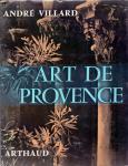 Villard, A. (ds 1286A) - Art de Provence, ouvrage orné de 256 héliogravures