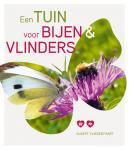 Vliegenthart, Albert - Een tuin voor bijen en vlinders