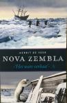 Veer, Gerrit de - Nova Zembla. Vertelling van de derde zeiltocht om de Noord en de overwintering in het Behouden Huis.