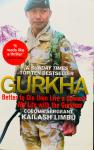Colour Sergeant Kailash Limbu. - Gurkha. Better to Die than Live a Coward: My Life with the Gurkhas.
