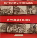 HOEK, Leo van - Rotterdam-Crooswijk in vroeger tijden deel 2