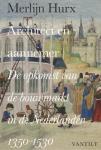 Hurx, Merlijn - Architect en aannemer / de opkomst van de bouwmarkt in de Nederlanden 1350-1530