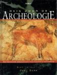 hoofdredactie: Paul Bahn, vertaling Hans van Cuijlenborg - Reis door de archeologie Een fascinerende speurtocht door onze ongeschreven geschiedenis