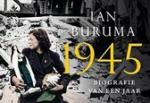 Buruma, Ian - 1945 / biografie van een jaar