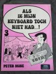 More, Peter - Als ik mijn keyboard toch niet had...! (3)