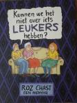 CHAST Roz - Kunnen we het niet over iets leukers hebben? Een memoir