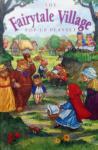 Dawn Bentley. / Michael Welply - The Fairytale Village Pop-up Playset