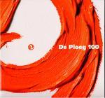 Porsius, Willem; Marjan Cornelius; Harriët Geertjes - De Ploeg 100 [honderd]