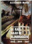 McKee, Alexander - De race naar de Rijnbruggen 1940-1944-1945