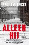 Gross, Andrew - Alleen hij - slechts een man kent de formule, maar hij zit gevangen in Auschwitz