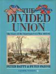 Peter Batty & Peter Parish - The divided Union The Story of the American Civil War 1861-65 A Channel 4 book