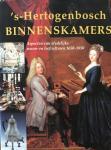 Mooy, Charles de.  Vos, Aart. - 's-Hertogenbosch binnenskamers. Aspecten van stedelijke woon- en leefculturen 1580-1830.