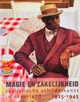 Blotkamp, Carel. ea. - Magie en zakelijkheid. Realistische schilderkunst in Nederland, 1925-1945.