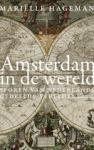 Hageman, Mariëlle - Amsterdam in de wereld / Sporen van Nederlands gedeelde verleden