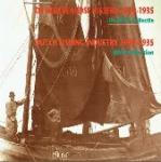 - De Nederlandse visserij 1900-1935 Dutch fishing industry 1900-1935
