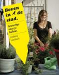 Loorbach, Liedewij - Boven in de stad / groentips voor je balkon