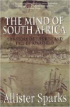 Sparks, Allister - The mind of South Africa - the story of the rise and fall of apartheid