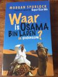 Spurlock, Morgan - Waar is Osama Bin Laden in godsnaam?