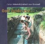 Red. W.H.J. van der Most en H. Pruntel - Ooit Zuiderzee . . . Cultuur Historisch jaarboek voor Flevoland