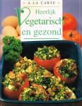Duroy, C. - Heerlijk vegetarisch en gezond