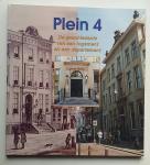Schoenmaker, Ben / Peucker, Paul - Plein 4 (De geschiedenis van een logement en een departement)